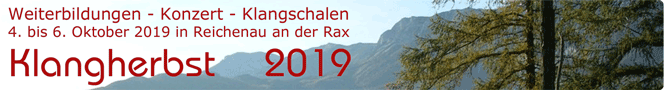 Weiterbildungen - Konzert - Klangschalen am KLANGHERBST in Reichenau im Oktober 2019